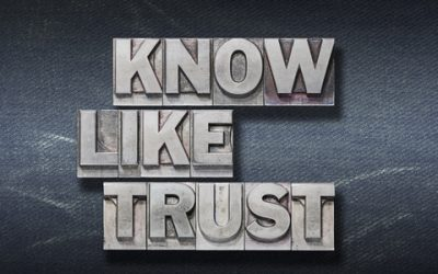 The Know, Like, and Trust Factor